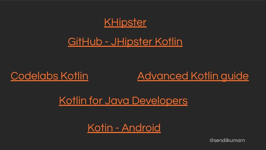 @sendilkumarn Kotin - Android Kotlin for Java D...