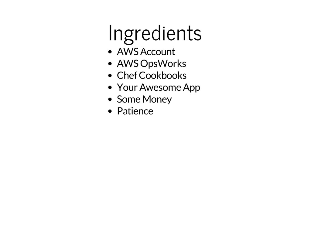 Ingredients AWS Account AWS OpsWorks Chef Cookb...