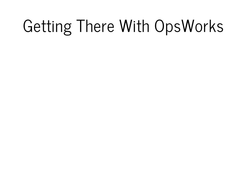 Getting There With OpsWorks