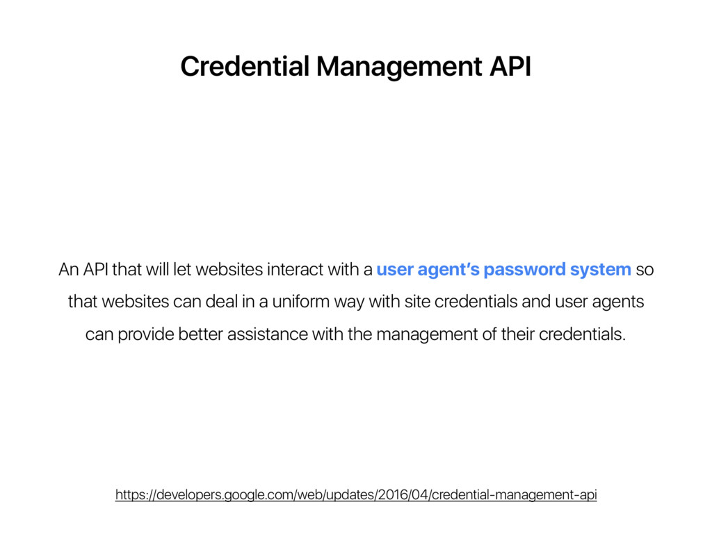 Credential Management API An API that will let ...