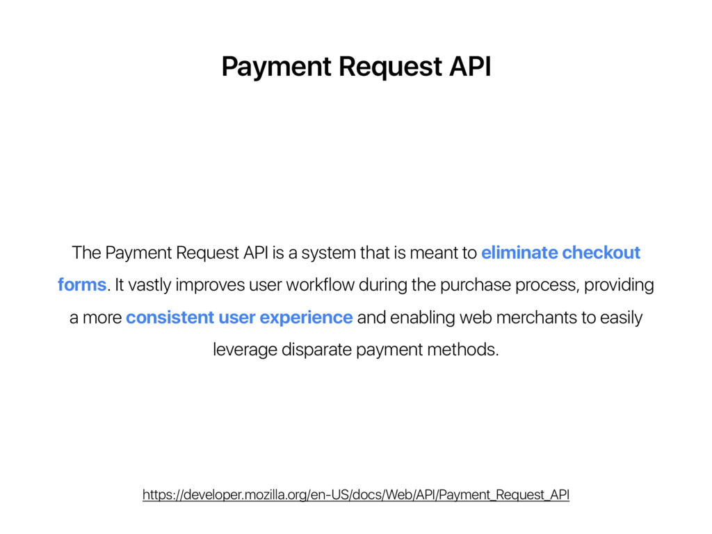 Payment Request API The Payment Request API is ...