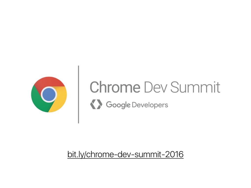 bit.ly/chrome-dev-summit-2016