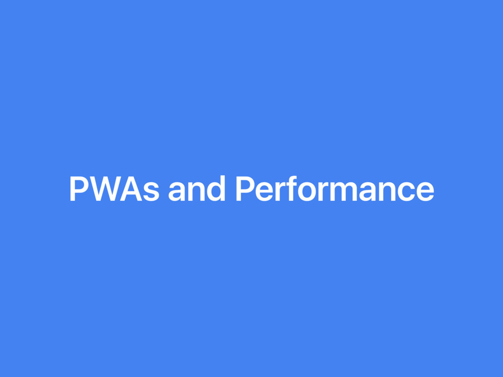 PWAs and Performance