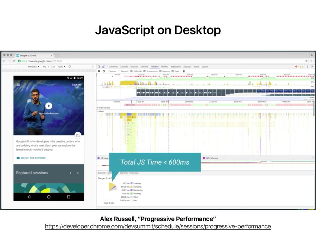 "JavaScript on Desktop Alex Russell, ""Progressiv..."