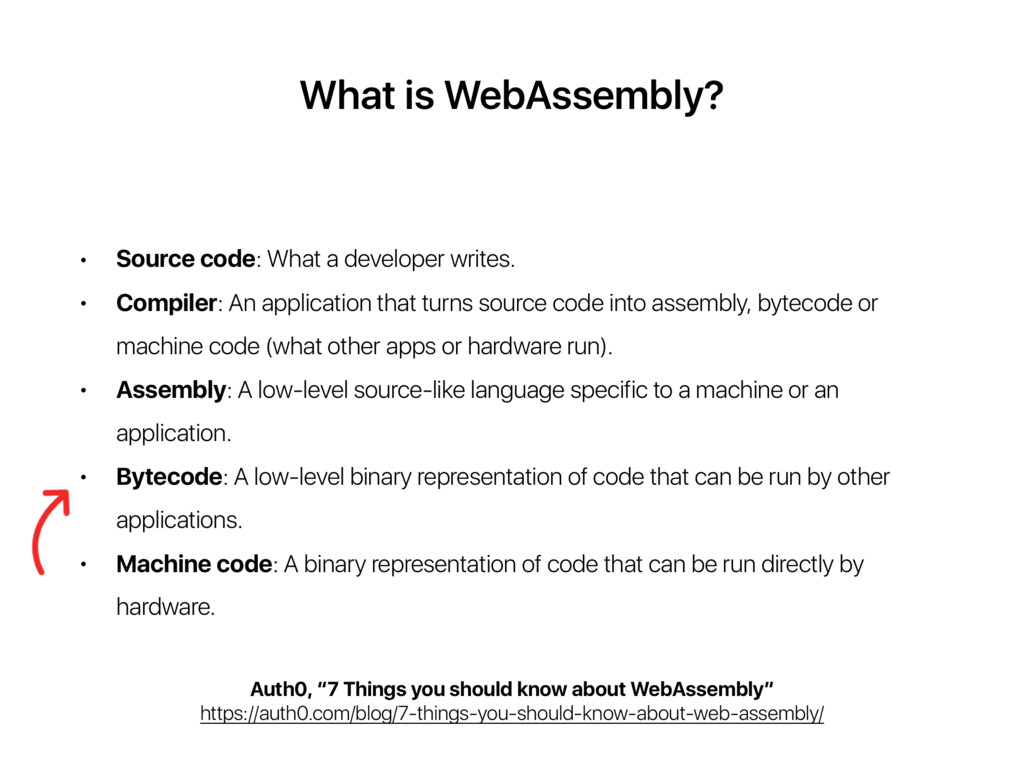 What is WebAssembly? • Source code: What a deve...