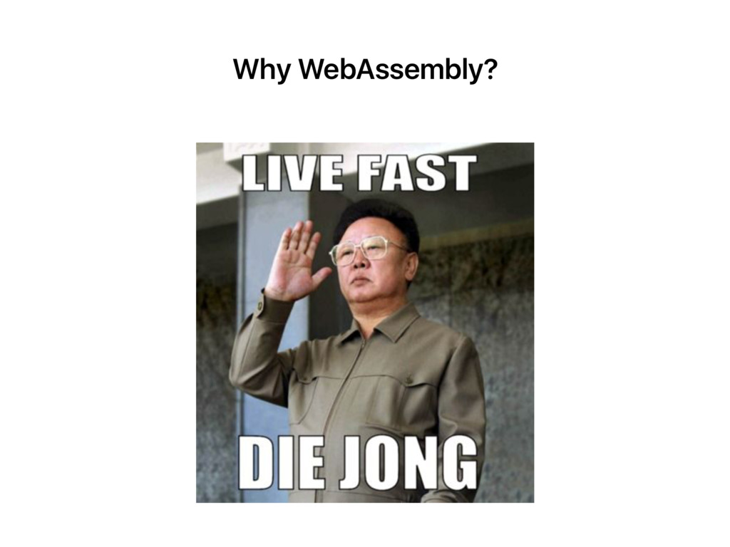 Why WebAssembly?