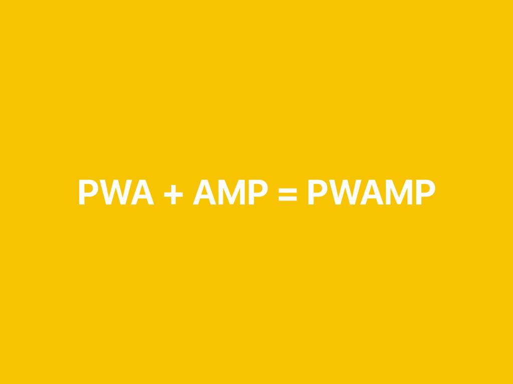 PWA + AMP = PWAMP