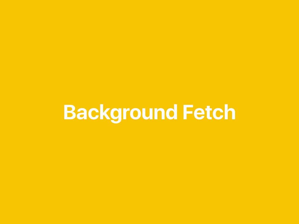 Background Fetch