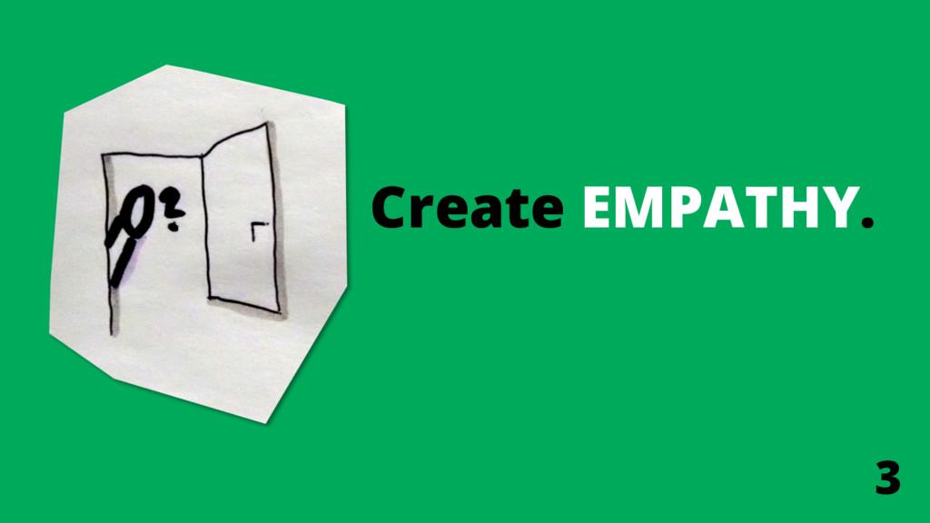 Create EMPATHY. 3