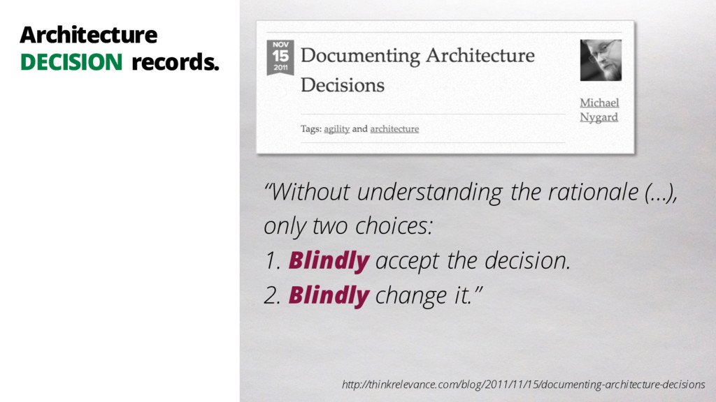 Architecture DECISION records. http://thinkrele...