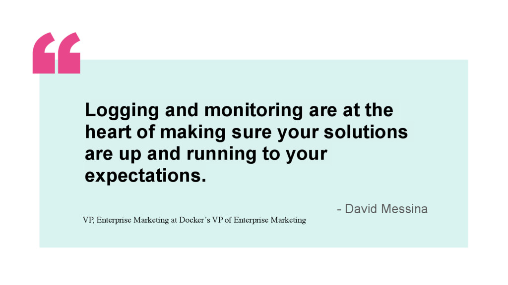 ‹#› Logging and monitoring are at the heart of ...