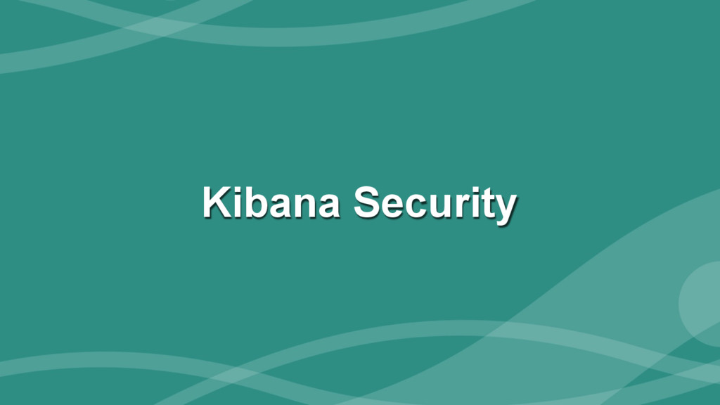 ‹#› Kibana Security