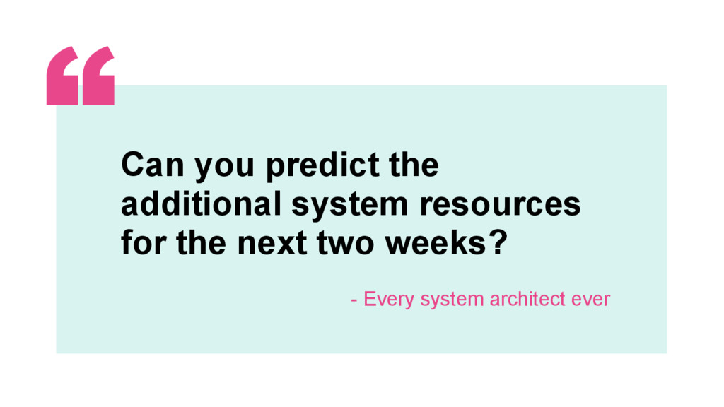 ‹#› Can you predict the additional system resou...