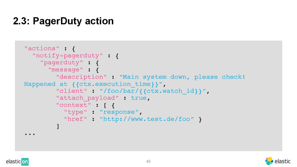 "2.3: PagerDuty action 45 ""actions"" : { ""notify-..."