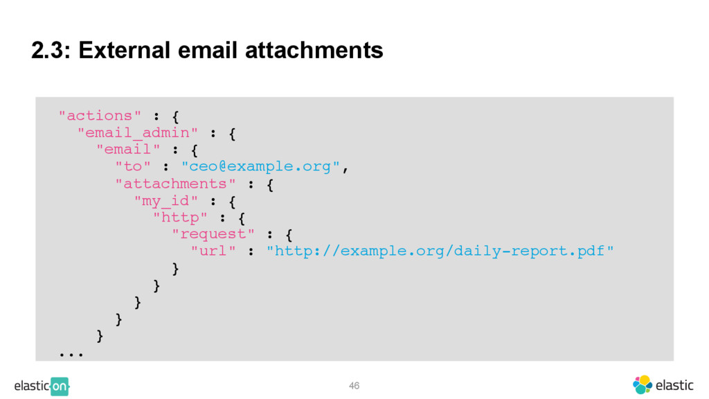 "2.3: External email attachments 46 ""actions"" : ..."