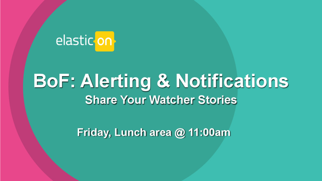 ‹#› Friday, Lunch area @ 11:00am BoF: Alerting ...