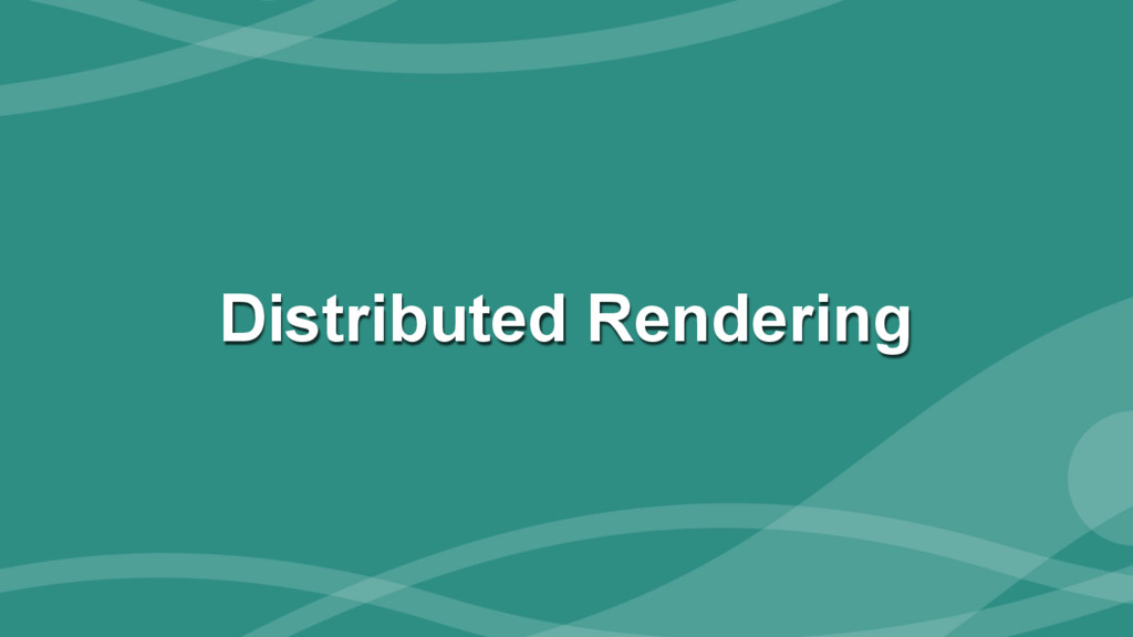 ‹#› Distributed Rendering