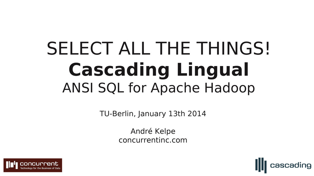 SELECT ALL THE THINGS! Cascading Lingual ANSI S...