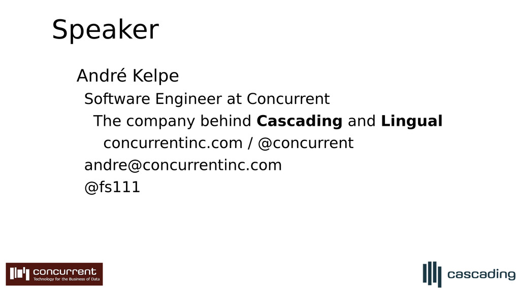 Speaker André Kelpe Software Engineer at Concur...