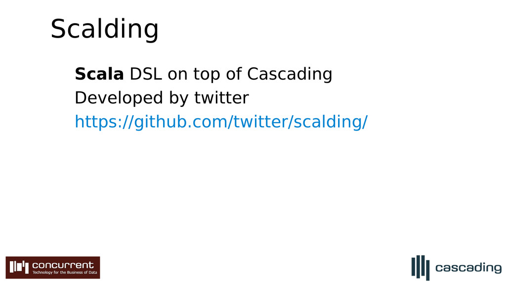 Scalding Scala DSL on top of Cascading Develope...