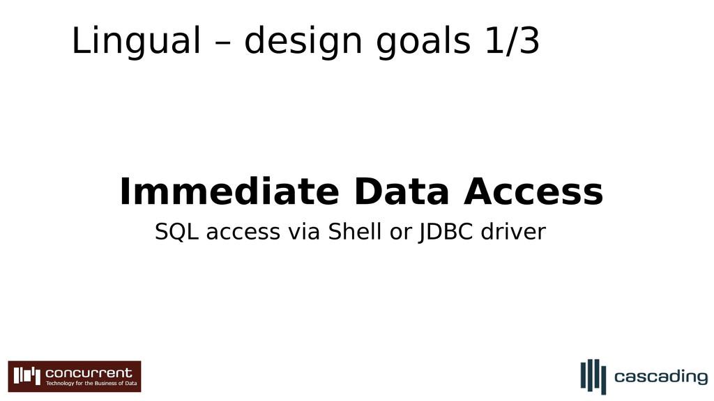 Lingual – design goals 1/3 Immediate Data Acces...
