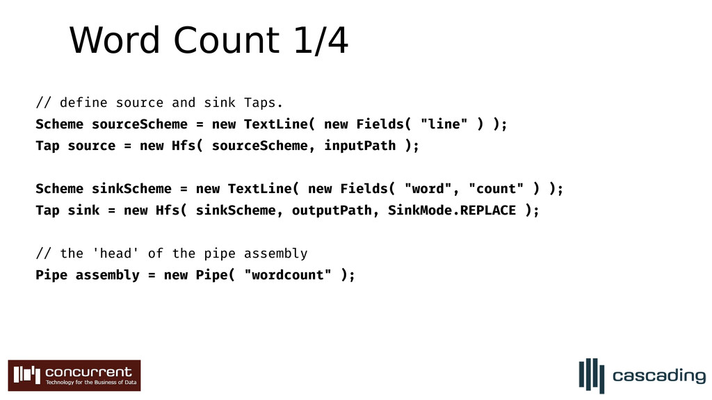 Word Count 1/4 // define source and sink Taps. ...
