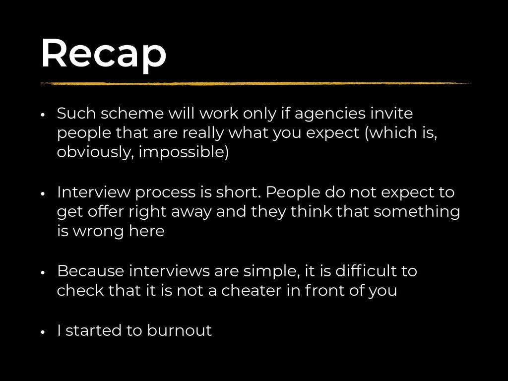 Recap • Such scheme will work only if agencies ...