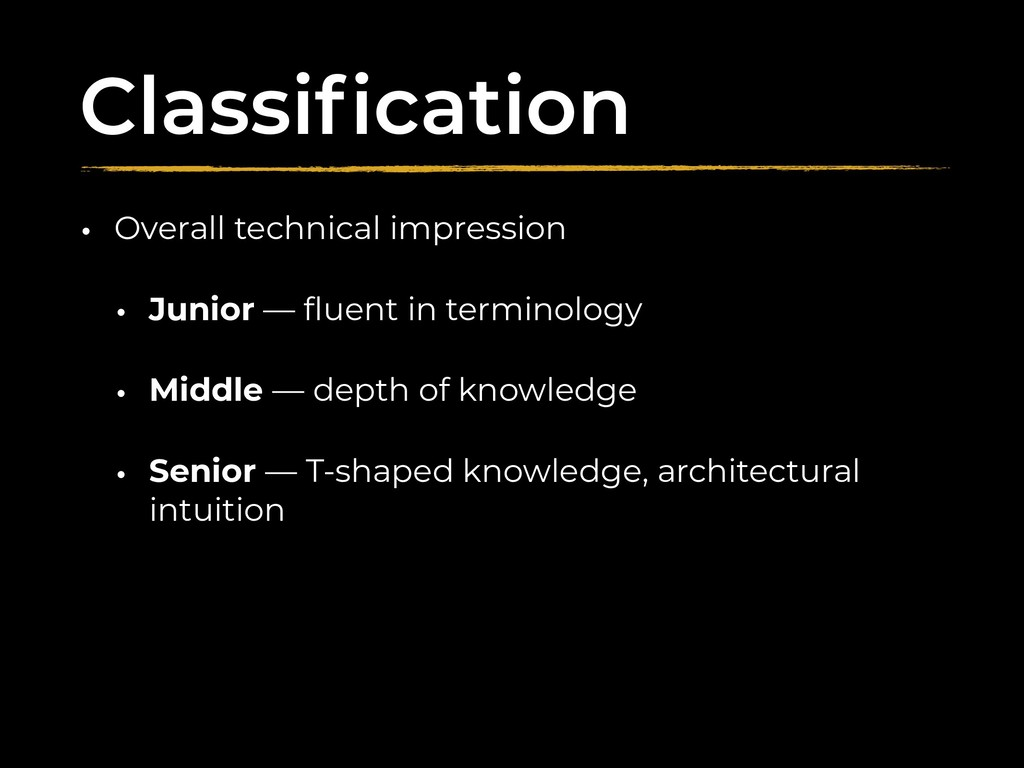 Classification • Overall technical impression • ...