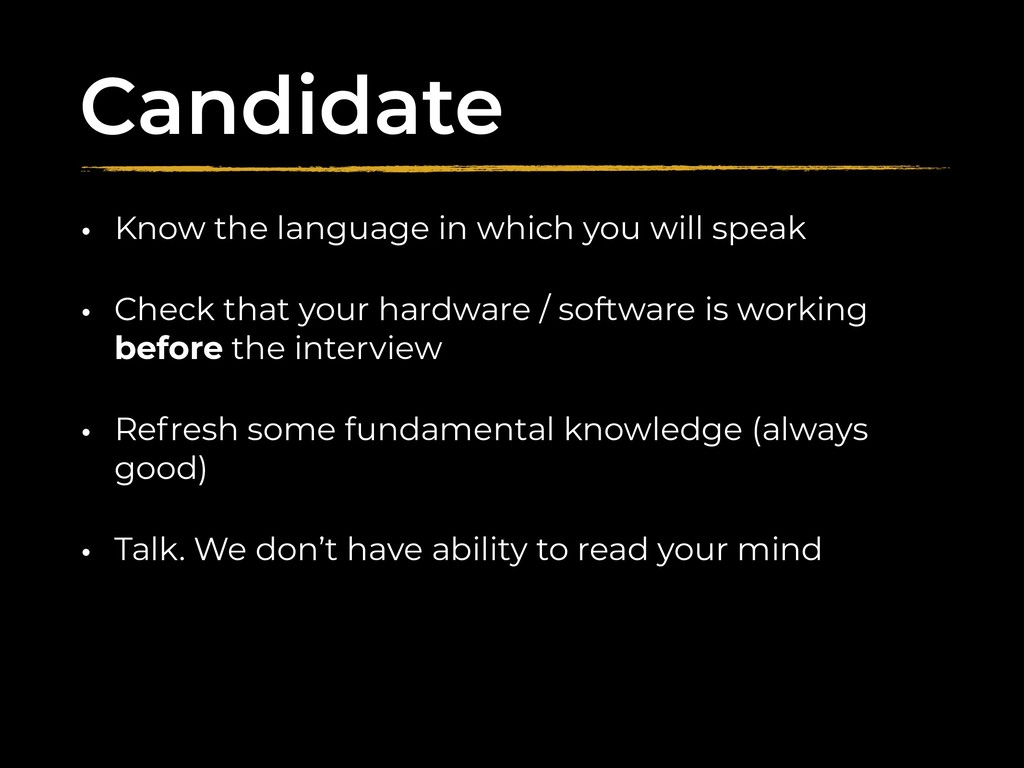 Candidate • Know the language in which you will...