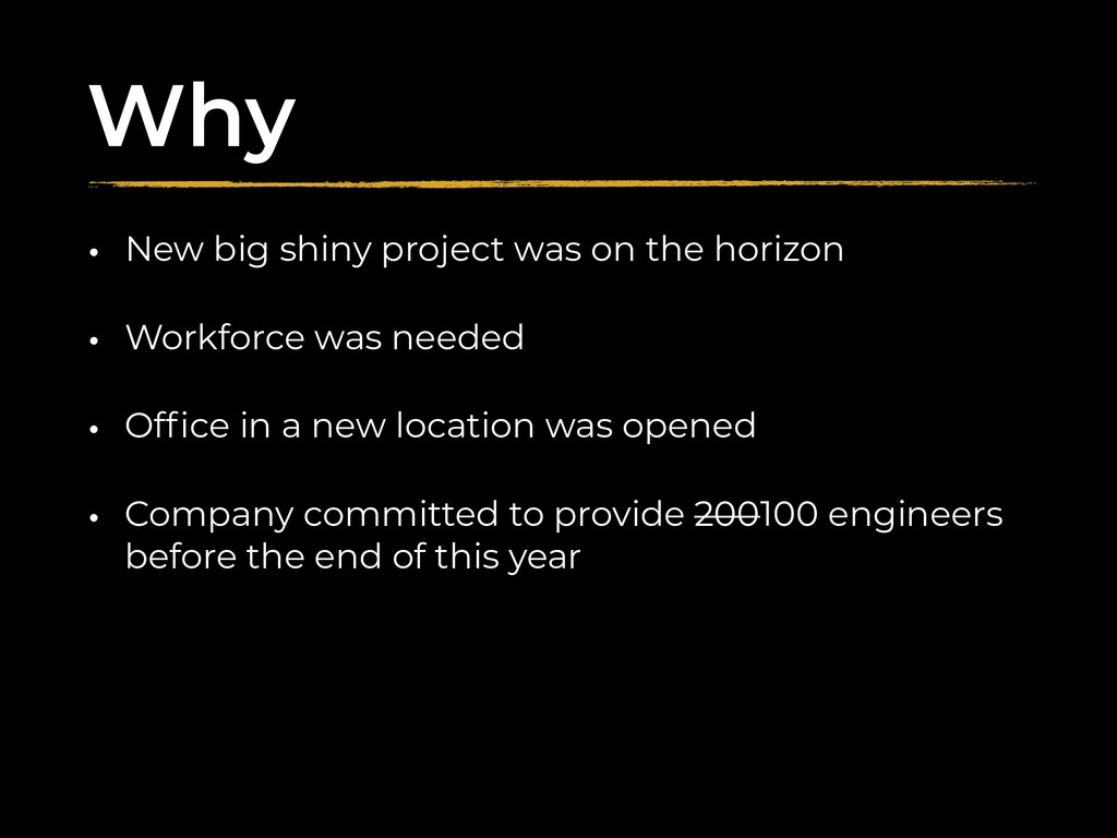 Why • New big shiny project was on the horizon ...
