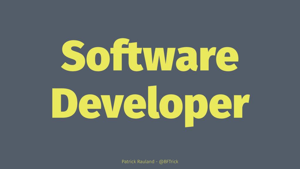 Software Developer Patrick Rauland - @BFTrick