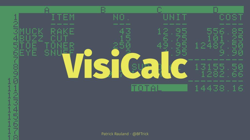 VisiCalc Patrick Rauland - @BFTrick