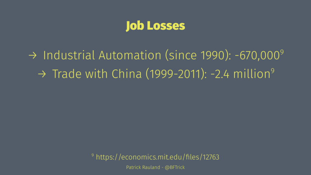 Job Losses → Industrial Automation (since 1990)...