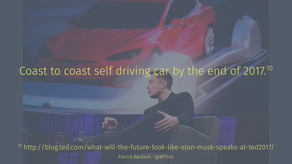 Coast to coast self driving car by the end of 2...