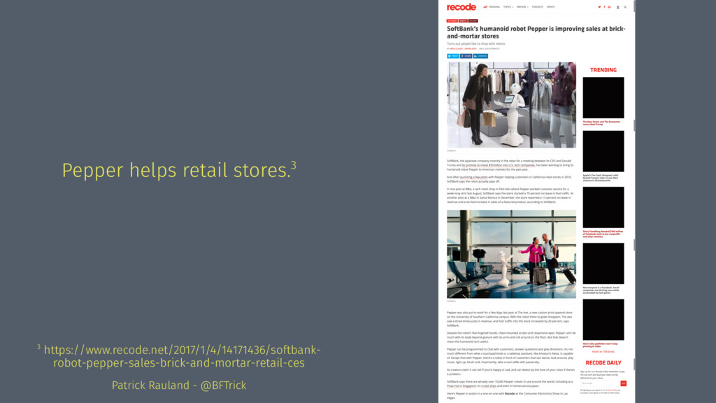 Pepper helps retail stores.3 3 https://www.reco...