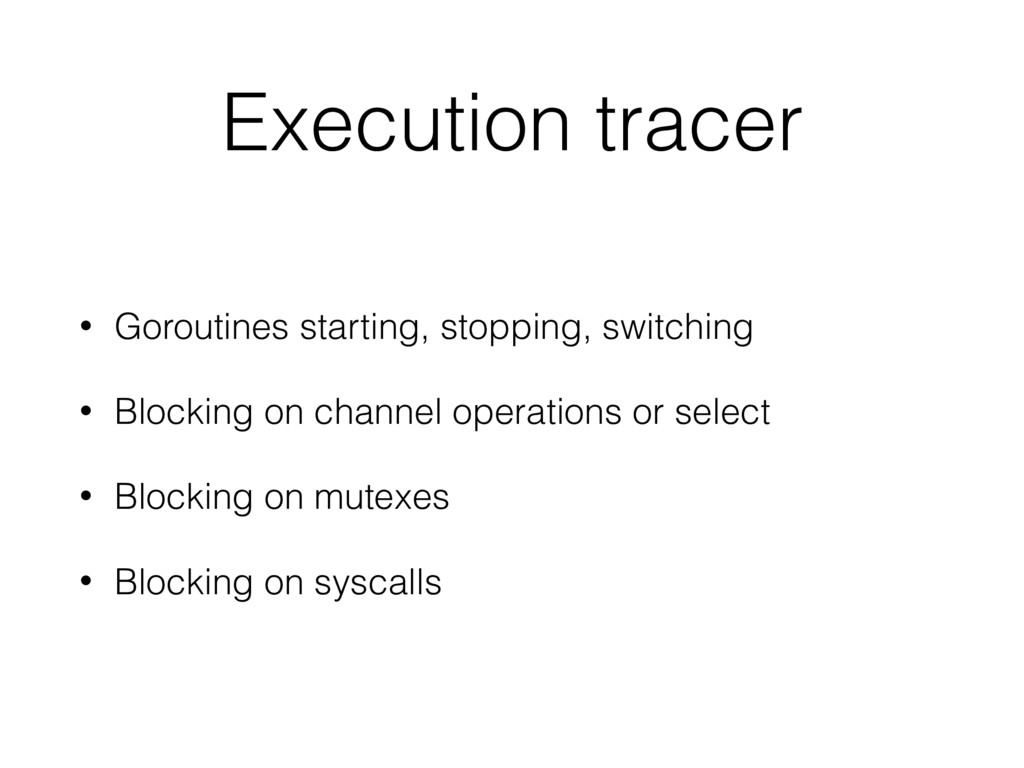 Execution tracer • Goroutines starting, stoppin...