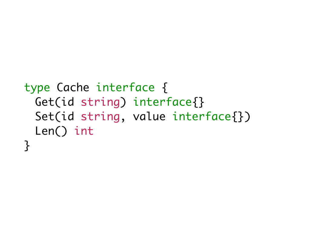 type Cache interface { Get(id string) interface...