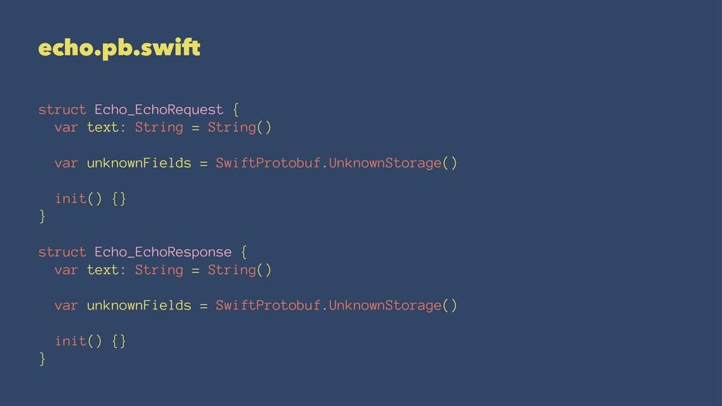 echo.pb.swift struct Echo_EchoRequest { var tex...
