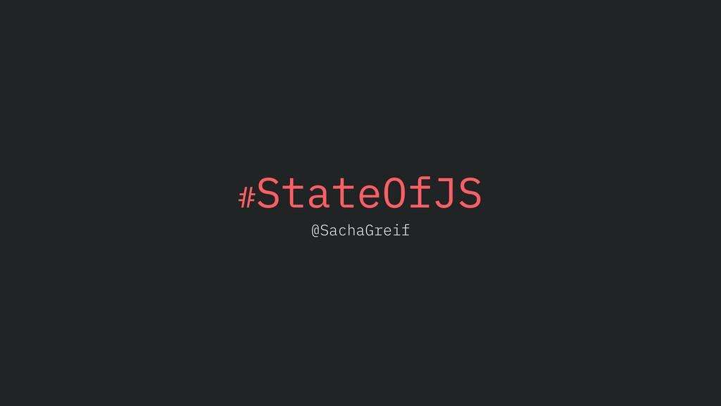 #StateOfJS @SachaGreif