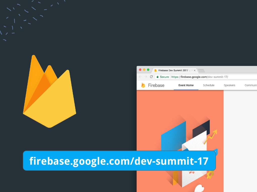 firebase.google.com/dev-summit-17