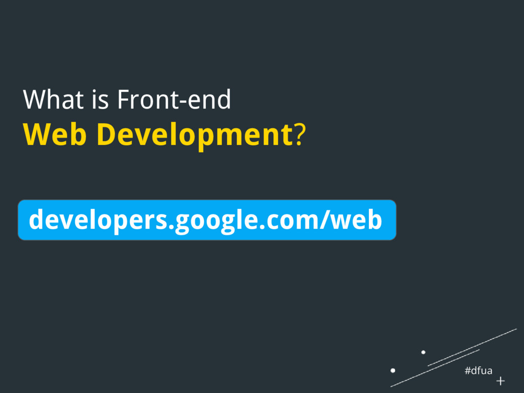 #dfua What is Front-end Web Development? develo...