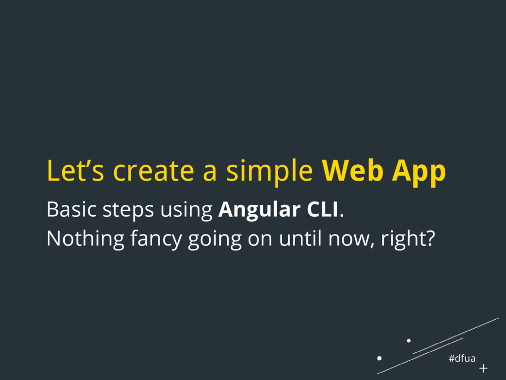 #dfua Let's create a simple Web App Basic steps...