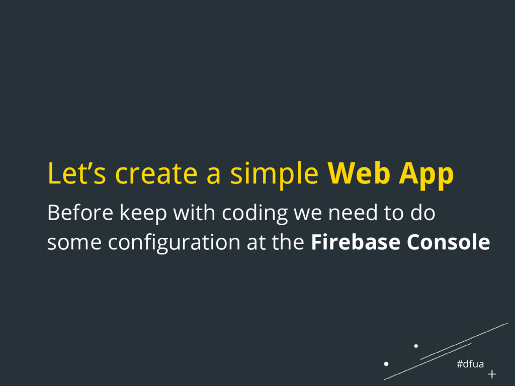 #dfua Let's create a simple Web App Before keep...