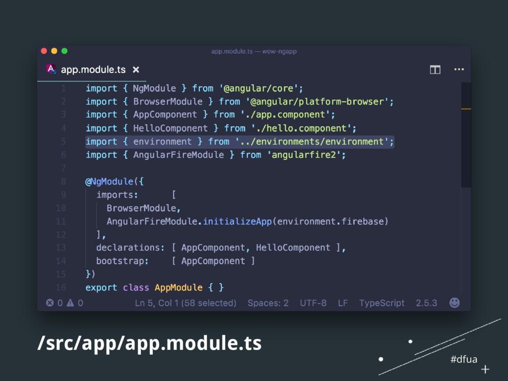 #dfua /src/app/app.module.ts