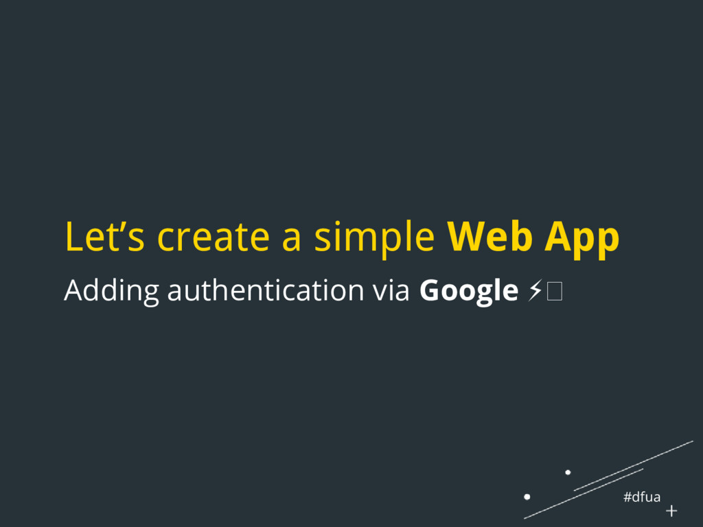 #dfua Let's create a simple Web App Adding auth...