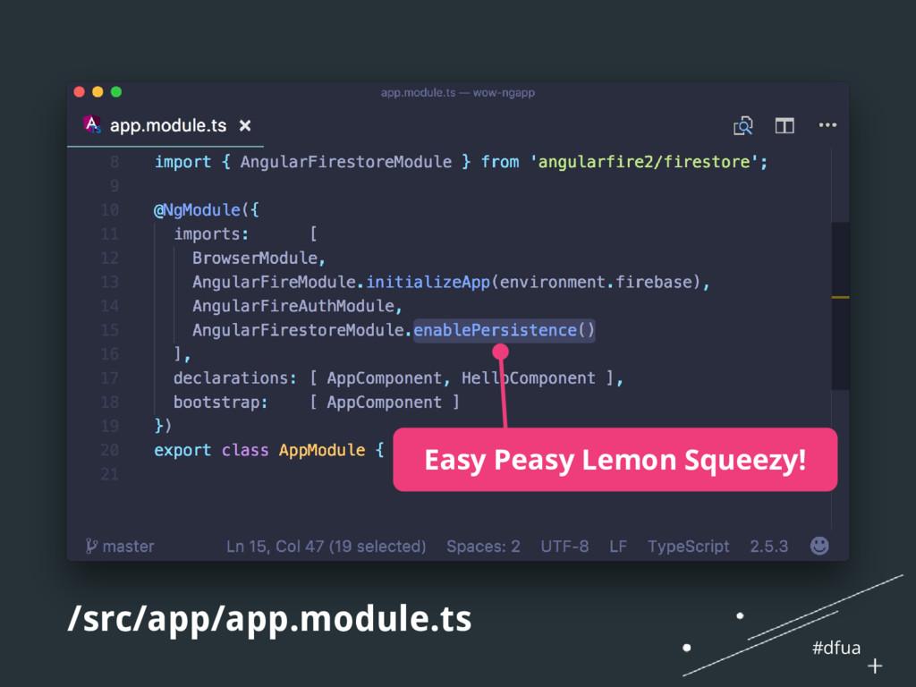#dfua /src/app/app.module.ts Easy Peasy Lemon S...