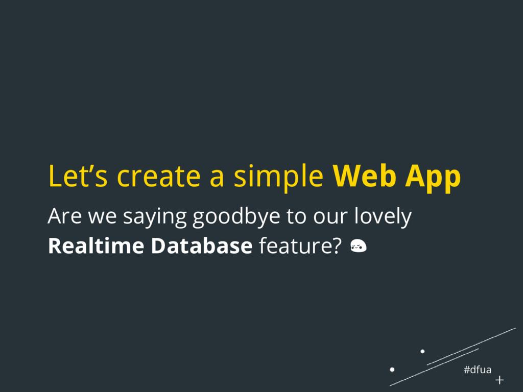 #dfua Let's create a simple Web App Are we sayi...
