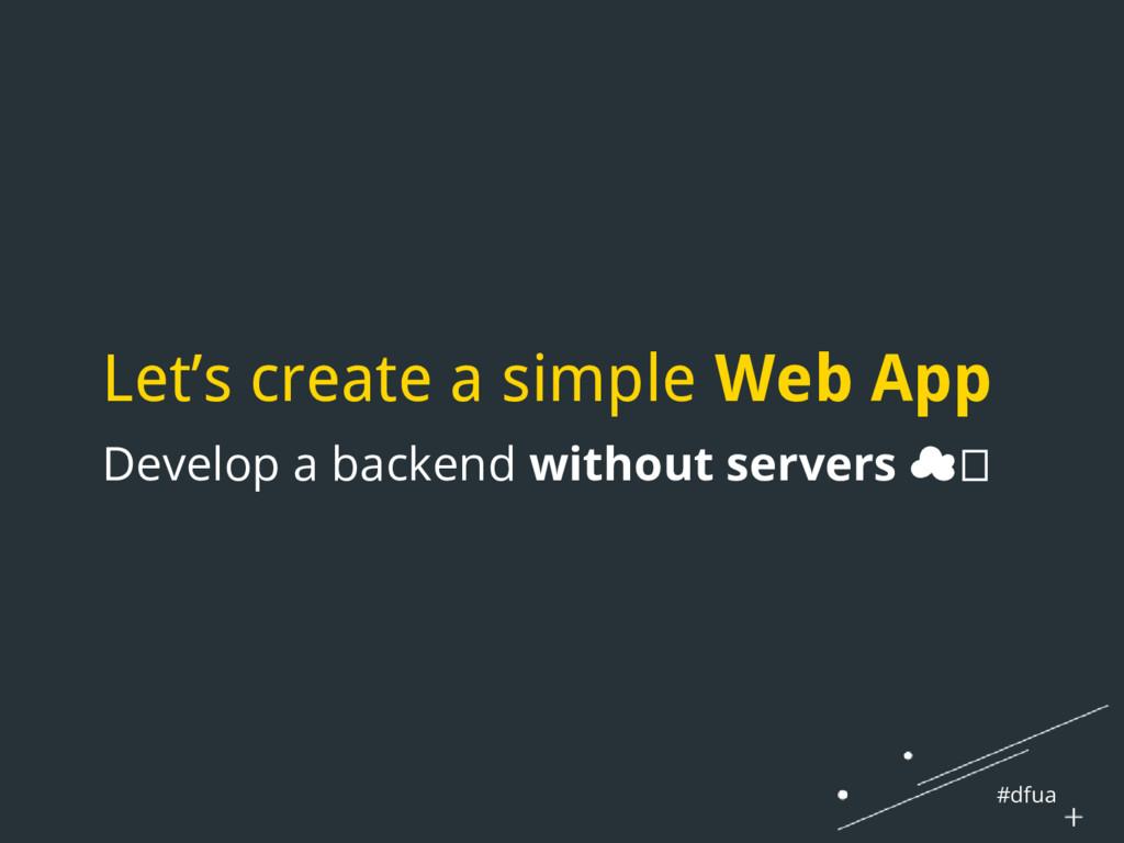 #dfua Let's create a simple Web App Develop a b...