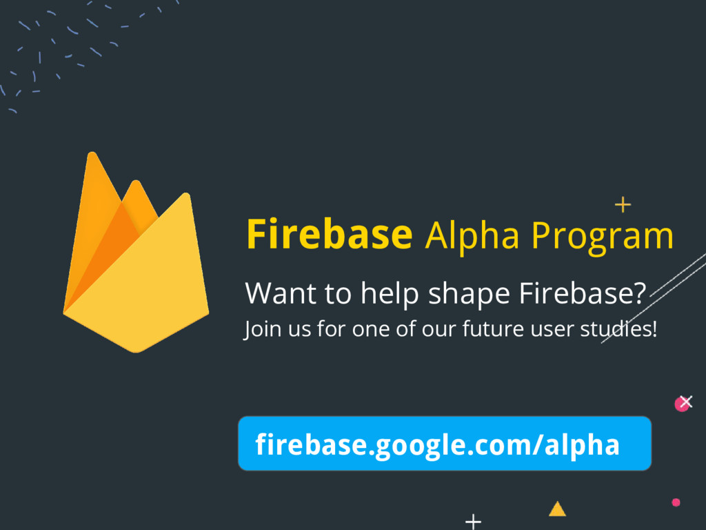Want to help shape Firebase? Join us for one of...