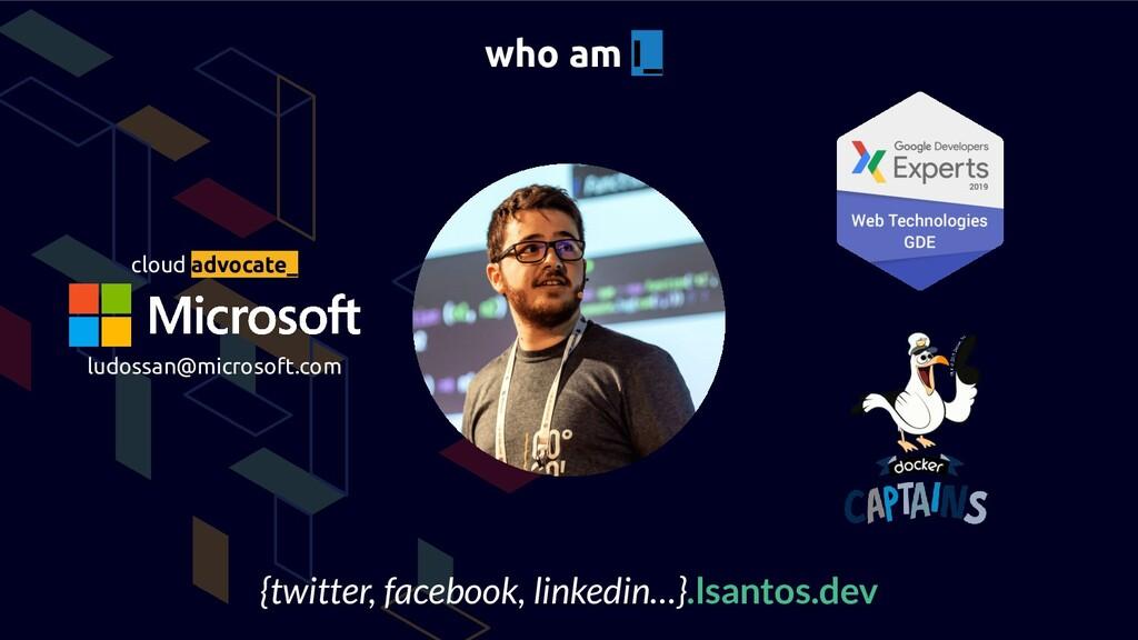 cloud advocate_ who am I_ ludossan@microsoft.co...